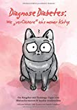 Diagnose Diabetes: Wie 'verClickere' ich's meiner Katze?: Ein Ratgeber mit Trainings-Tipps zum Blutzuckermessen