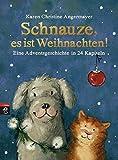 Schnauze, es ist Weihnachten: Eine Adventsgeschichte in 24 Kapiteln by Karen Christine Angermayer (2013-09-23)