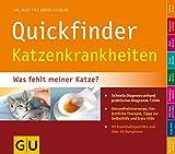 Quickfinder Katzenkrankheiten: Was fehlt meiner Katze? Schnelle Diagnose anhand praktischer Diagramm-Tafeln. (Hunde & Katzen)