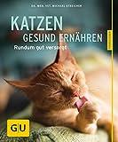 Katzen gesund ernähren gelb 12 x 3,5 cm: Rundum gut versorgt (GU Tierratgeber)